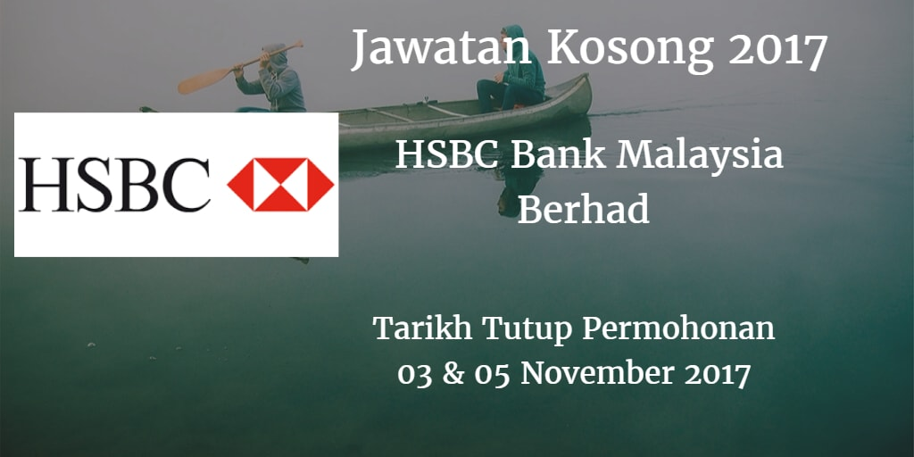 Jawatan Kosong HSBC Bank Malaysia Berhad 03 & 05 November 2017