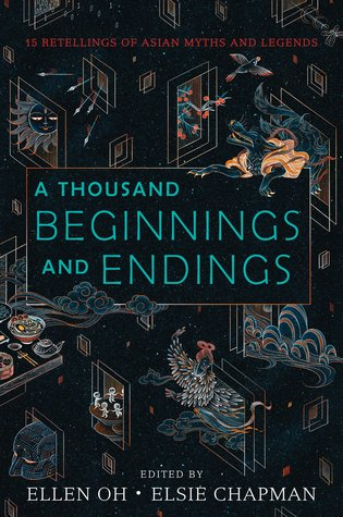 A Thousand Beginnings and Endings anthology, ed. by Ellen Oh,  Elsie Chapman