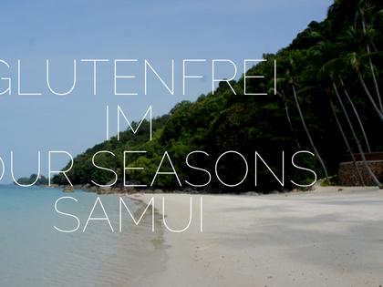 glutenfrei im Four Seasons Hotel auf Koh Samui, Thailand