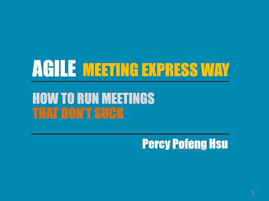 Agile Meeting Express Way_How to Run Meetings that Don't Suck