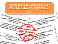 Download Soal Latihan UN dan Kunci Jawaban UN SMP Tahun 2017