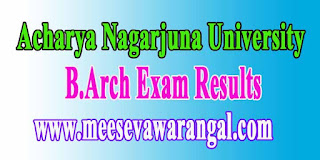 Acharya Nagarjuna University B.Arch Exam Results