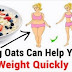 How to Eat Oats to Loss Weight Fast - Weight Loss Tips