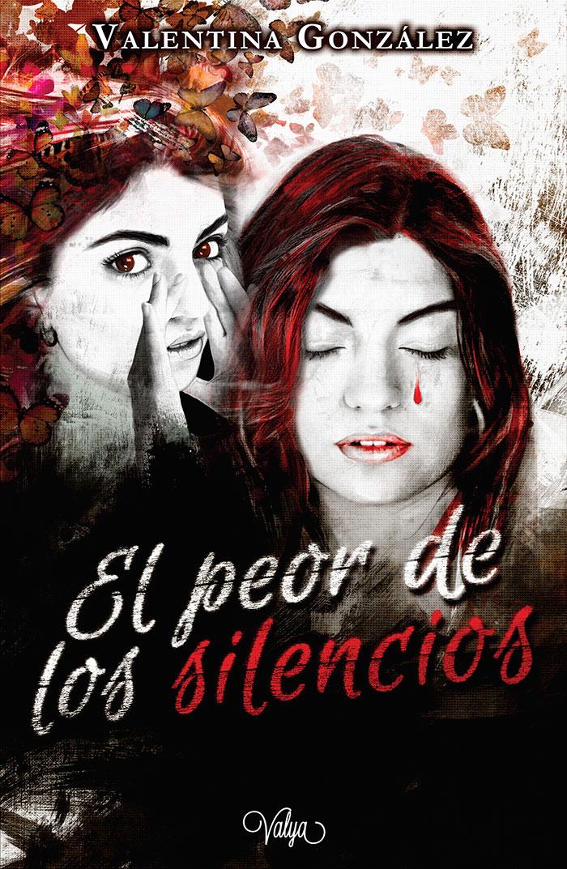 Portada de El peor de los silencios de Valentina González