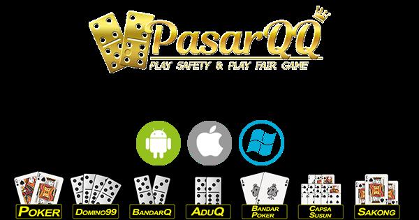 PasarQQ Situs Resmi Poker Online Terpercaya