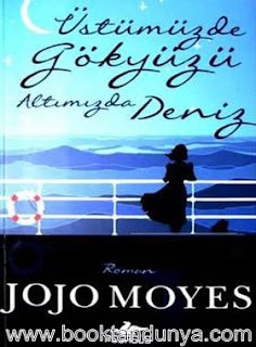 Jojo Moyes - Üstümüzde Gökyüzü Altımızda Deniz
