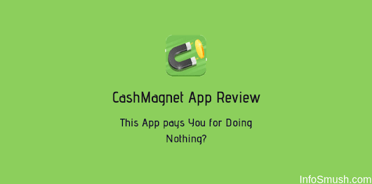 CashMagnet Review w/ Referral Code: This App Pays You For Doing Nothing?