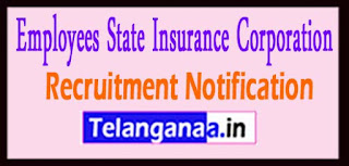 ESIC Employees State Insurance Corporation Recruitment Notification 2017