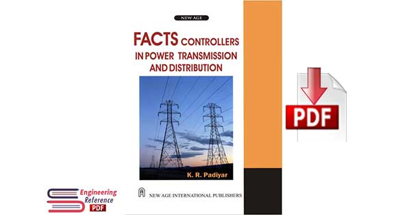 FACTS: Controllers in Power Transmission and Distribution 1st Edition by K. R. Padiyar