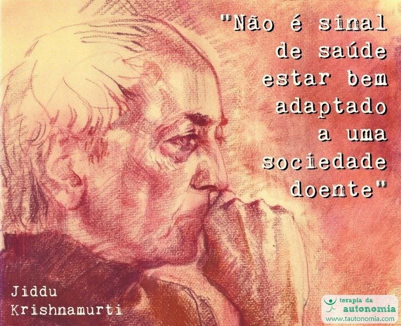 Krishnamurti - Não é sinal de saúde