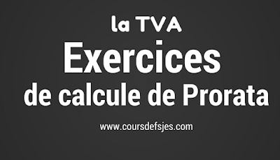 Exercices de calcule de Prorata - TVA