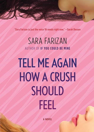 Tell Me Again How A Crush Should Feel by Sara Farizan
