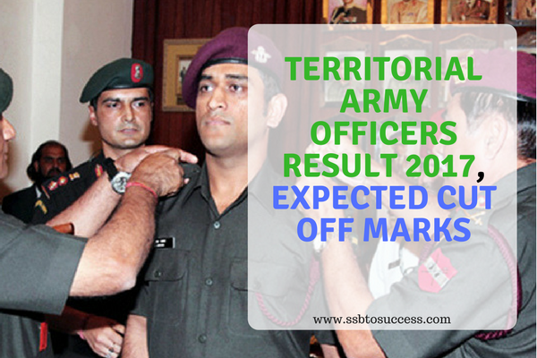 Territorial Army Officers Result 2017, Expected Cut Off Marks