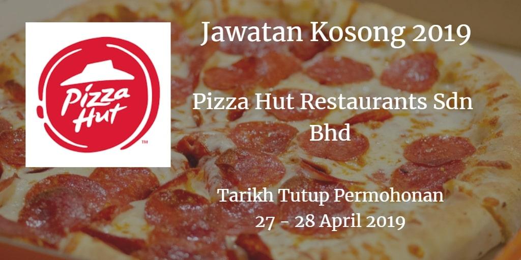 Jawatan Kosong Pizza Hut Restaurants Sdn Bhd 27 - 28 April 2019