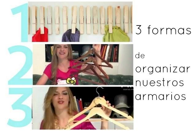 3 Formas de Organizar nuestros Armarios