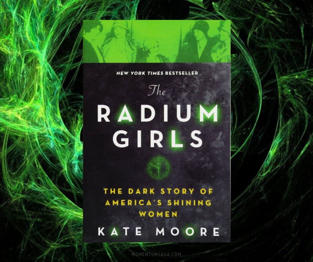 Resenha: The Radium Girls, de Kate Moore