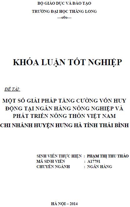Một số giải pháp tăng cường vốn huy động tại ngân hàng nông nghiệp và phát triển nông thôn Việt Nam Chi nhánh huyện Hưng Hà tỉnh Thái Bình