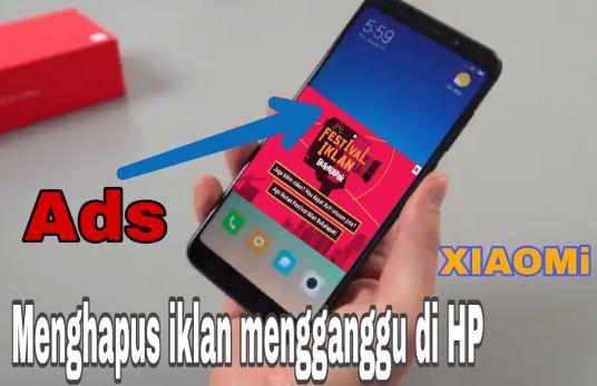 Cara Menghapus Iklan di Hp Xiaomi Tanpa Root