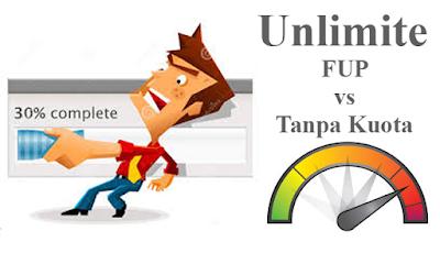 INTERNET UNLIMITE FUP VS TANPA KUOTA
