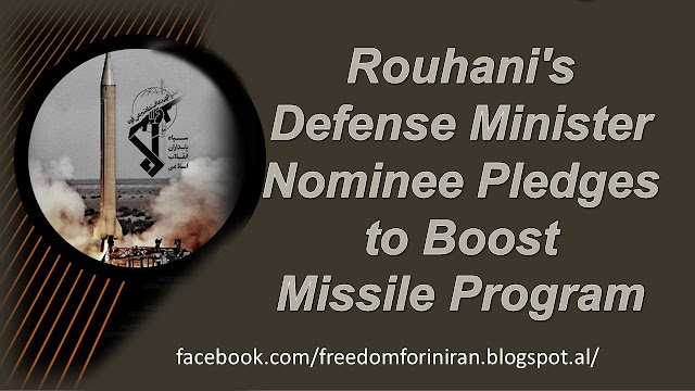 Rouhani's Defense Minister Nominee Pledges to Boost Missile Program