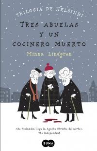 http://www.megustaleer.com/libro/tres-abuelas-y-un-cocinero-muerto-trilogia-de-helsinki-1/ES0138710