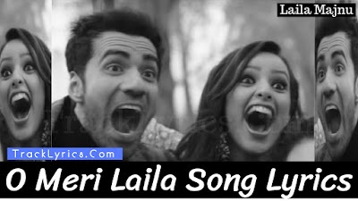 o-meri-laila-song-lyrics-sung-by-atif-aslam