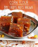 Dry fruits nuts corn flour halwa recipe