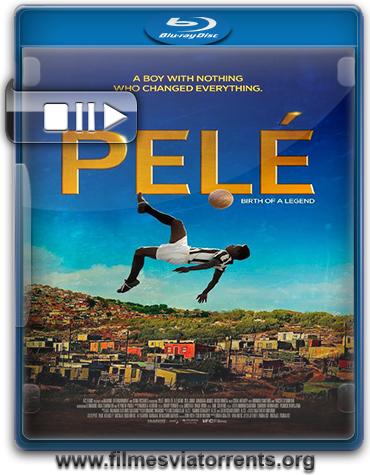 Pelé: O Nascimento de uma Lenda Torrent - BluRay Rip 720p e 1080p Legendado (2016)
