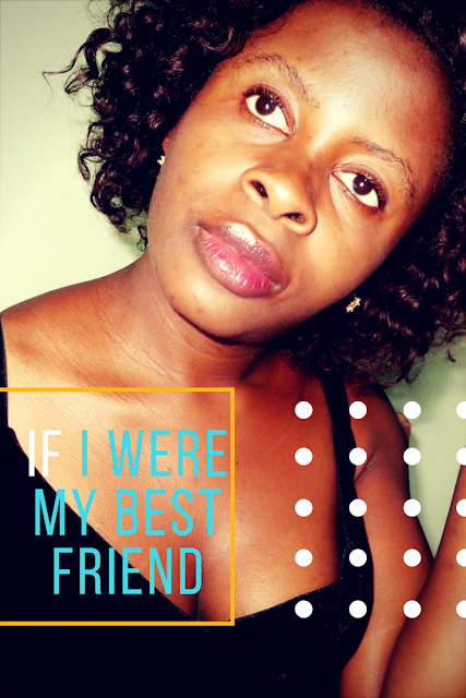 What-I-will-say-to-myself-if-I-were-my-best-friend, self confidence, self doubt bamenda, blogger