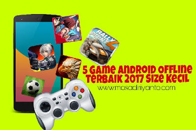 5 Game Android Offline Terbaik