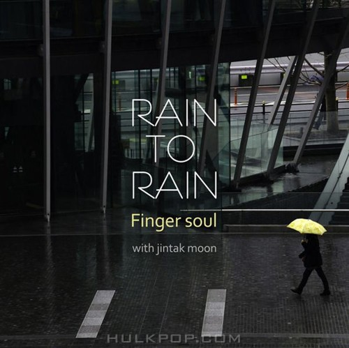 Finger Soul – Rain To Rain – Single