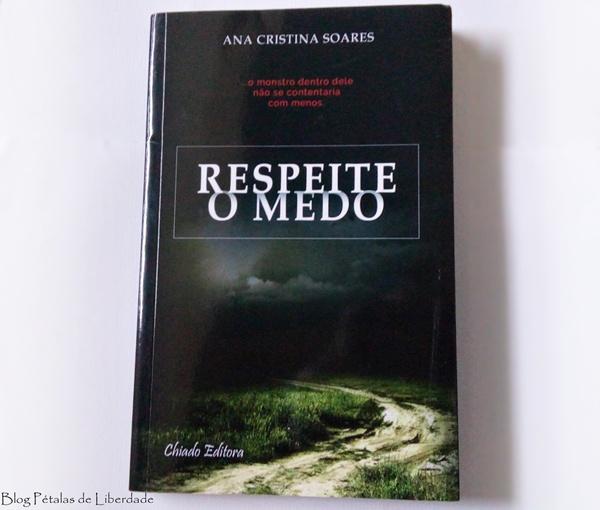 """Resenha: livro """"Respeite o medo"""", Ana Cristina Soares (com sorteio de um exemplar)"""