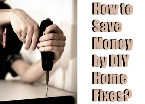 Save money by DIY home fixes