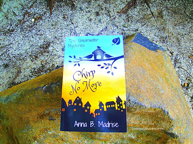 Chirp No More (The Shearwater Mysteries #1) by Anna B. Madrise | A Book Review by iamnotabookworm!