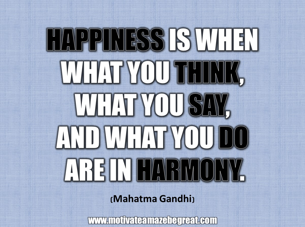 33 happiness quotes to inspire your day happiness is when what you think