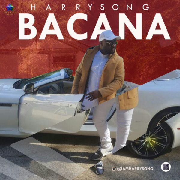 Harrysong – Bacana (Prod. By Del'B)