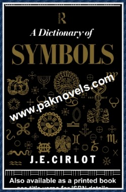 A Dictionary Of Symbols by J. E. Cirlot