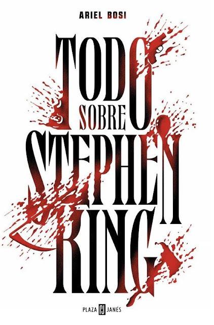 "Crítica de ""Todo Sobre Stephen King"" (Ariel Bosi) por Iván Suárez Martínez 6eb4d6ec895"