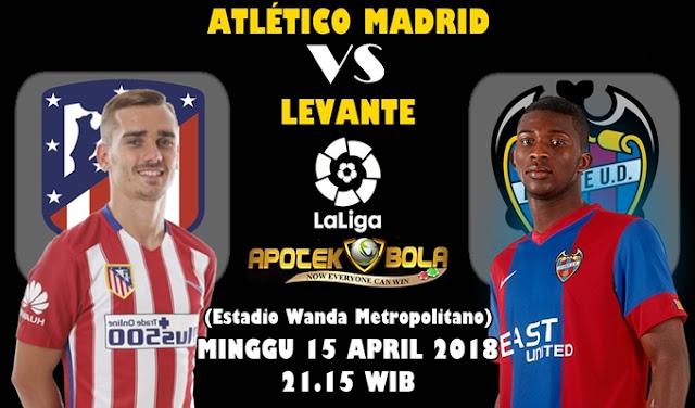 Prediksi Atletico Madrid vs Levante 15 April 2018