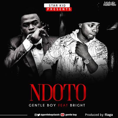Gentle Boy Ft. Bright - Ndoto