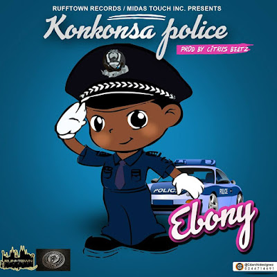 Ebony – Konkonsa Police (Prod By Citrus Beatz)