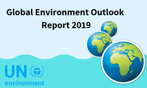 Global Environment Outlook Report 2019: Highlights