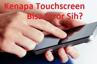 Penyebab Touchscreen Error dan DeadSpot