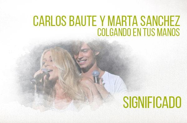 Colgando En Tus Manos significado de la canción Carlos Baute Marta Sánchez.