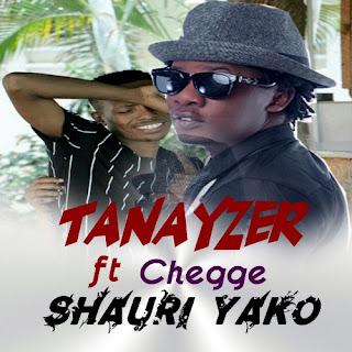 Tanayzer Ft. Chege – Shauri Yako