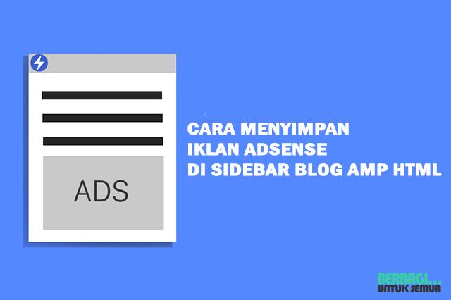 Cara Menyimpan Iklan Adsense Di Sidebar Blog AMP HTML