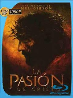 La Pasión de Cristo  2004 HD [1080p] Latino [Mega] dizonHD