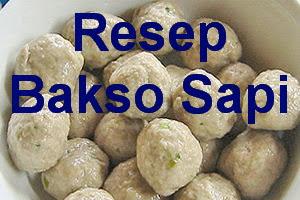 Resep Membuat Bakso Daging Sapi Kenyal