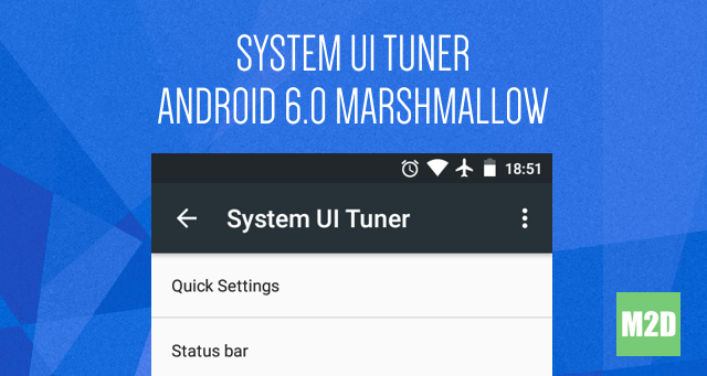 Mengaktifkan System UI Tuner di Android 6.0 Marshmallow