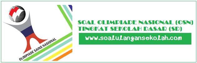 Soal Soal OSN SD Tingkat Kecamatan Kabupaten Provinsi dan Nasional Terbaru